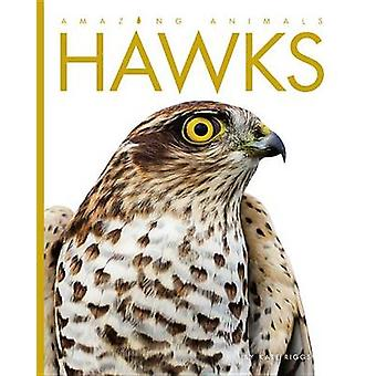 Amazing Animals Hawks by Kate Riggs - 9781608184903 Book