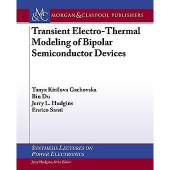 Transient Electro-Thermal Modeling of Bipolar Power Semiconductor Dev