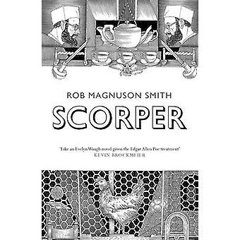 Scorper - A Novel by Rob Magnuson Smith - 9781783781065 Book