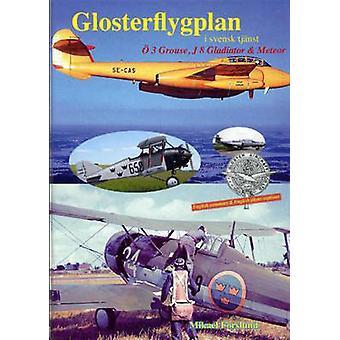 Glosterflygplan I Svensk Tjanst - Gloster Aircraft in Sweden Service b
