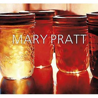 Mary Pratt by Ray Cronin - Mireille Eagan - Sarah Fillmore - Catharin