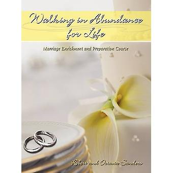 Walking in Abundance for Life Marriage Enrichment and Preparation Course by Sanders & Robert