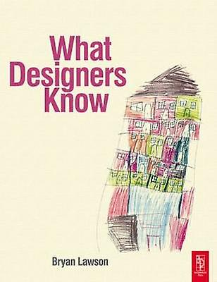 What Designers Know by Lawson & Bryan