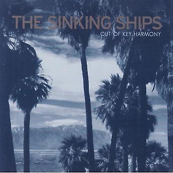 Synkende skibe - ud af nøglen harmoni [CD] USA import