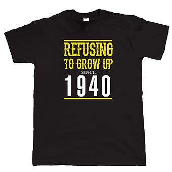 Refusing To Grow Up Since 1940 Mens Funny T Shirt