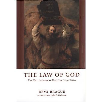 The Law of God - The Philosophical History of an Idea by Remi Brague -