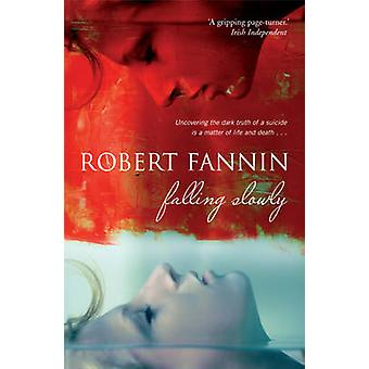 Falling Slowly by Robert Fannin - 9780340980217 Book