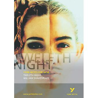 Twelfth Night - York Notes for GCSE (1st New edition) by David Pinning