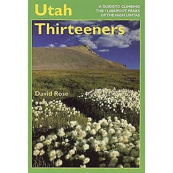 Utah Treizeurs - un Guide à l'escalade de la 13-000-pied des pics de l'H