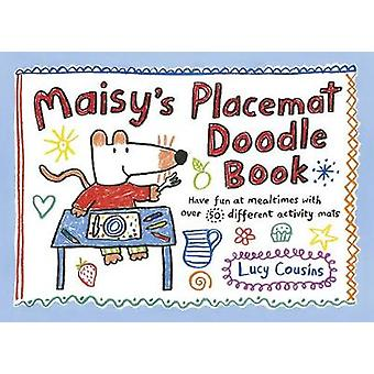 Maisy's Placemat Doodle Book by Lucy Cousins - 9781406352993 Book