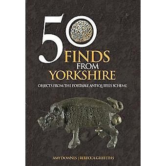50 Finds from Yorkshire - Objects from the Portable Antiquities Scheme