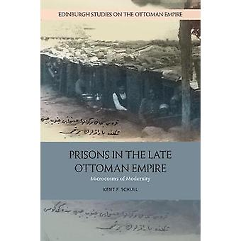 Prisons in the Late Ottoman Empire - Microcosms of Modernity by Prison