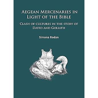 Aegean Mercenaries in Light of the Bible - Clash of Cultures in the St