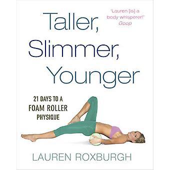 Größer - schlanker - Younger - 21 Tage, um einen Schaum Roller Körperbau von Laur