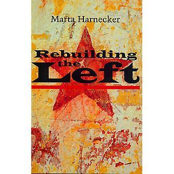 Rebuilding the Left by Marta Harnecker - 9781842772577 Book