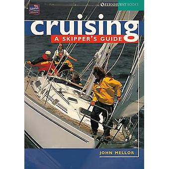 Cruising - A Skipper's Guide by John Mellor - 9781898660668 Book