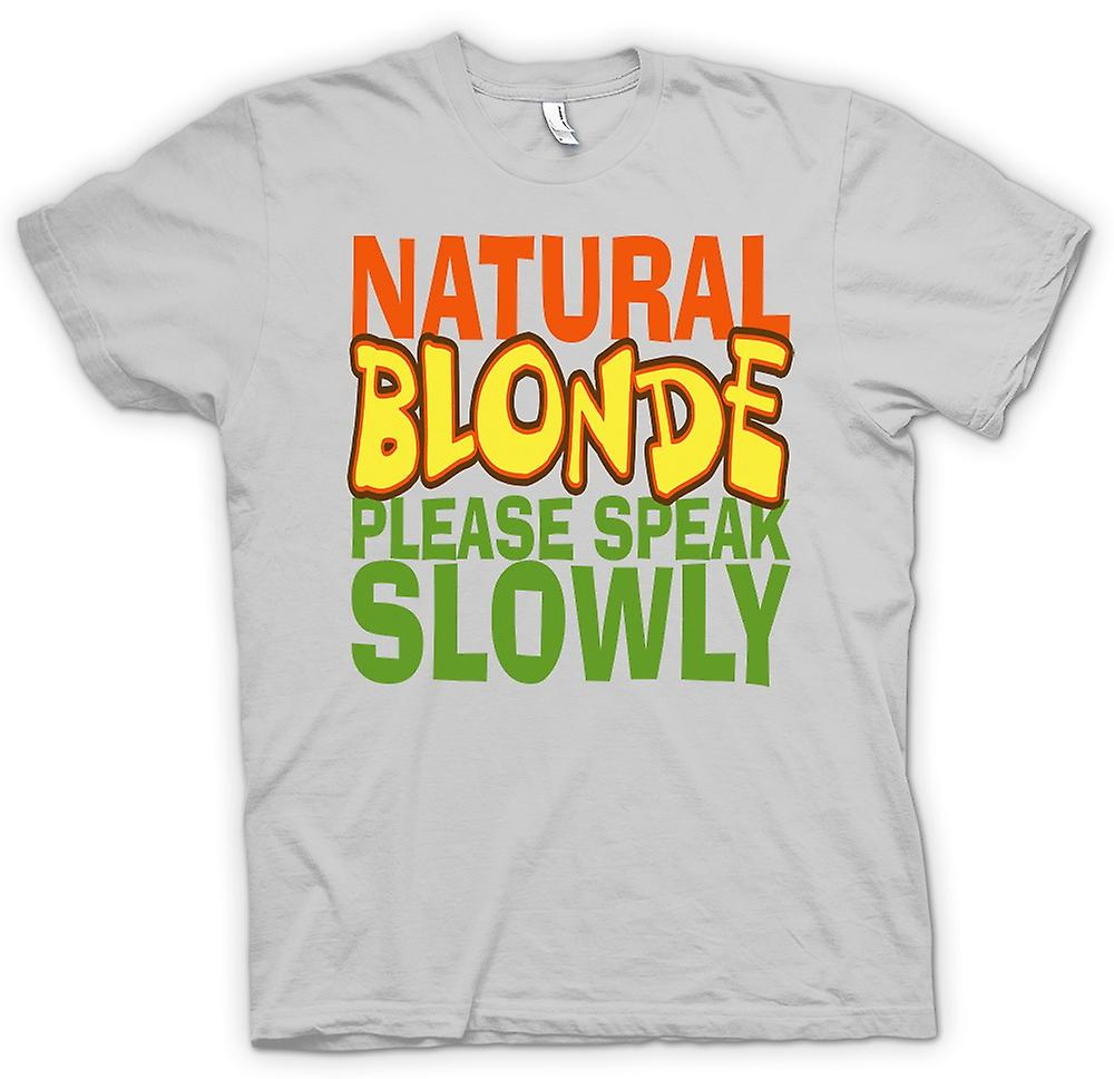 Mens T-shirt - Natural Blonde Speak Slowly - Quote