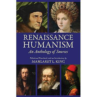 Humanismo renacentista Una antología de fuentes por Editado y traducido por Margaret L King