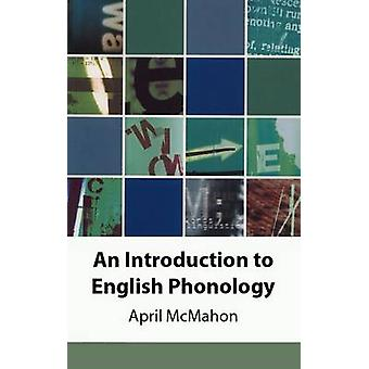 An Introduction to English Phonology by April M. S. McMahon - 9780748
