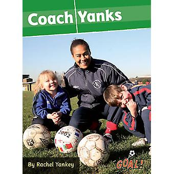 Coach Yanks - Level 3 by Rachel Yankey - 9781841678528 Book
