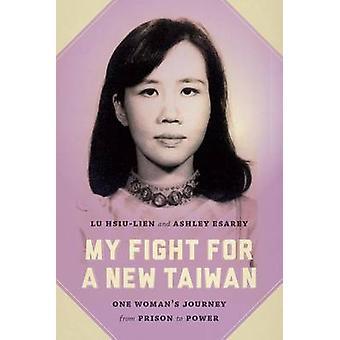 Mon combat pour un nouveau Taïwan - voyage d'une femme de Prison à la puissance b