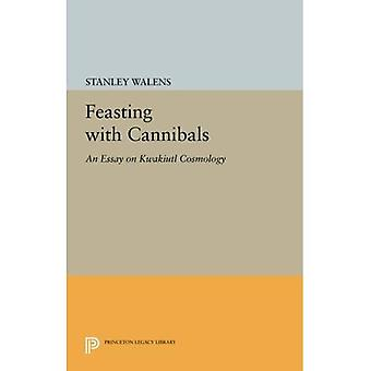 Feasting with Cannibals: An Essay on Kwakiutl Cosmology (Princeton Legacy Library)