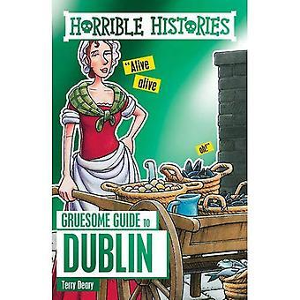 Horrible Histories Gruesome Guides: Dublin - Horrible Histories
