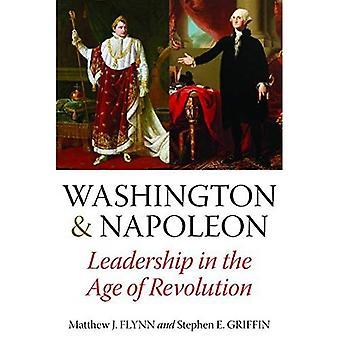 Washington & Napoleon: Ledarskap i en ålder av revolutionen