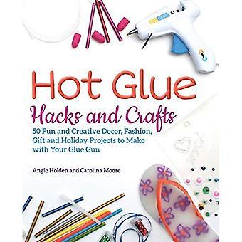 Artisanat et colle chaude Hacks