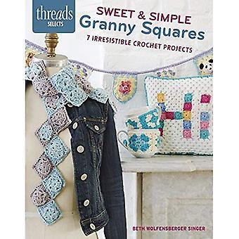 Sweet & carrés Granny Simple: 8 projets irrésistible Crochet (Secrets de Threads)