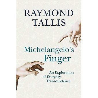 Michelangelos Finger: eine Auseinandersetzung mit der alltäglichen Transzendenz