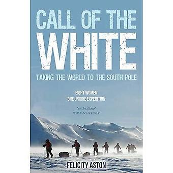 Call of the White: Taking the World to the South Pole
