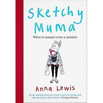 Sketchy Muma: What it Means to be a Mother