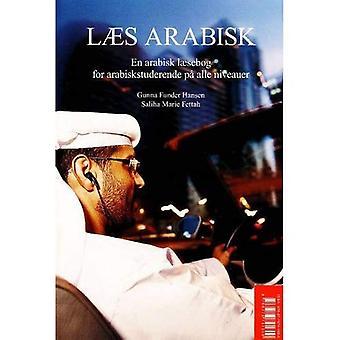 Laes Arabisk: En Arabisk Laesebog for Arabiskstuderende Pa Alle Niveauer