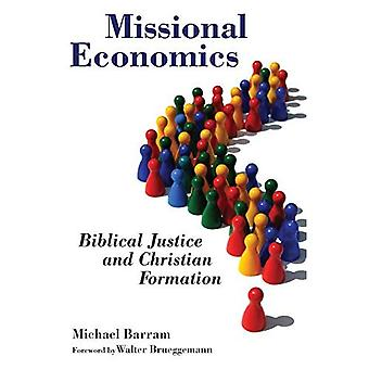 Missional Economics: Biblical Justice and Christian Formation (The Gospel and Our Culture Series (GOCS))