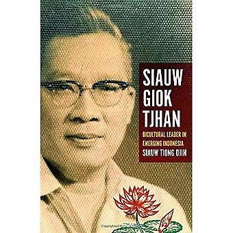 Siauw Giok Tjhan: Bicultural leader in emerging Indonesia (Herb Feith Translation Series)
