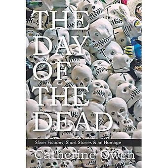 The Day of the Dead: Sliver Fictions, Short Stories & an Homage
