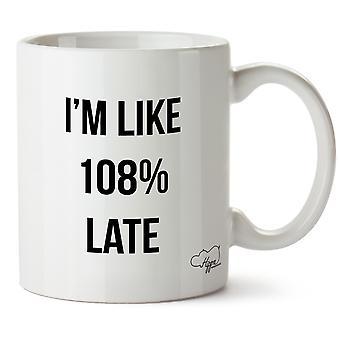 Hippowarehouse que sou como 108% tarde impresso caneca copo cerâmico 10oz