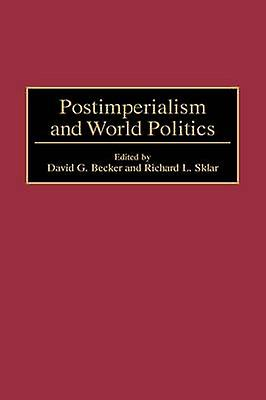 Postimperialism and World Politics by Sklar & Richard L.