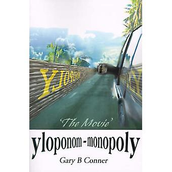 YloponomMonopoly The Movie by Conner & Gary B.
