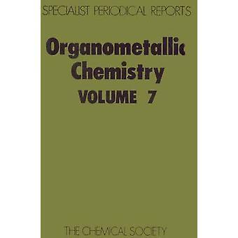 Organometallic Chemistry Volume 7 by Abel & E W