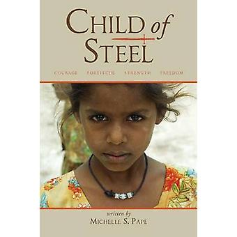 Child of Steel by Pape & Michelle S.
