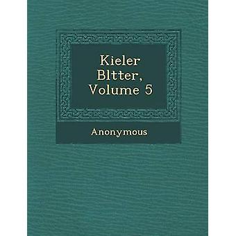 Kieler Bl Tter Volume 5 by Anonymous