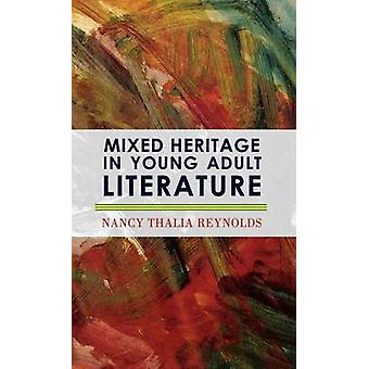 Mixed Heritage in Young Adult Literature by Reynolds & Nancy Thalia