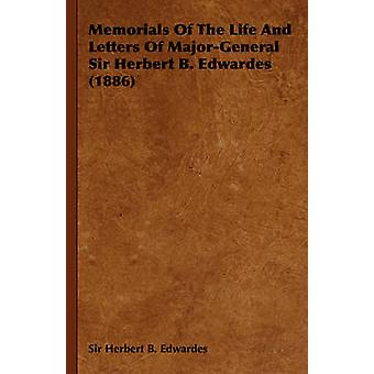 Memorials of the Life and Letters of MajorGeneral Sir Herbert B. Edwardes 1886 by Edwardes & Herbert B.