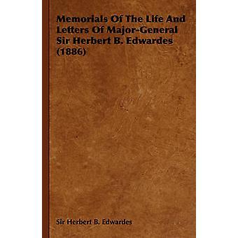Monuments commémoratifs de la vie et les lettres de major-général Sir Herbert B. Edwardes 1886 par Edwardes & Herbert B.