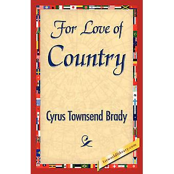Voor liefde van land door Cyrus Townsend Brady & Townsend Brady