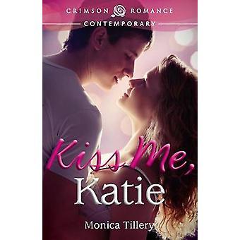 Kiss Me Katie by Tillery & Monica