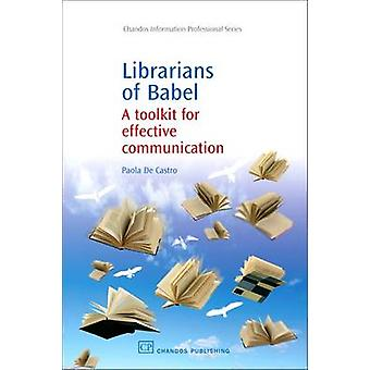 Librarians of Babel A Toolkit for Effective Communication by De Castro & Paola