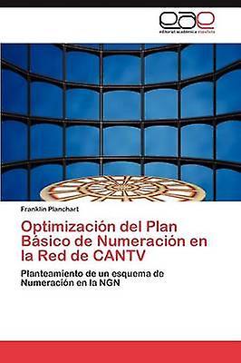 Optimizacion del Plan Basico de Numeracion En La rouge de Cantv by Planchart & Franklin